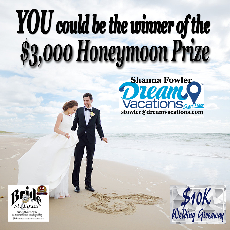 $3000 Grand Prize Honeymoon at The St. Louis Wedding Expo Jan. 8th and Jan. 9th 2022